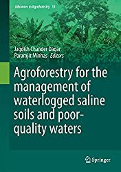 Agroforestry for the Management of Waterlogged Saline Soils and Poor-Quality Waters: 13