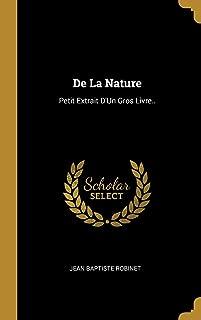 de la Nature: Petit Extrait d'Un Gros Livre.. (French Edition)