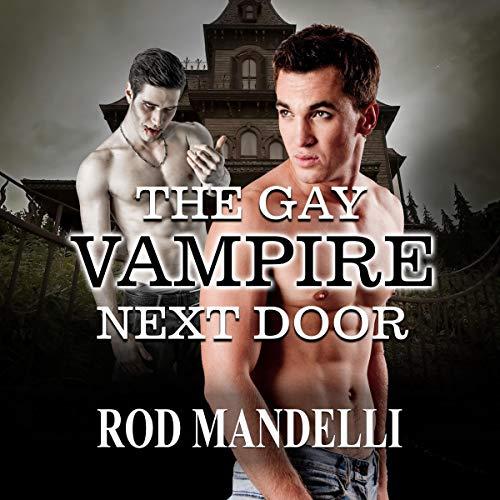 The Gay Vampire Next Door Audiobook By Rod Mandelli cover art