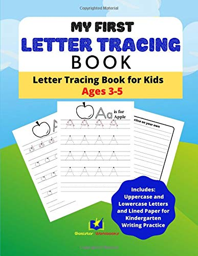 My First Letter Tracing Book, Letter Tracing Book for Kids Ages 3-5: Includes Uppercase and Lowercase Letters and Lined Paper for Kindergarten Writing Practice