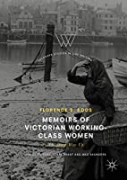 Memoirs of Victorian Working-Class Women: The Hard Way Up (Palgrave Studies in Life Writing)