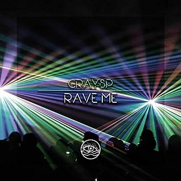 Rave Me