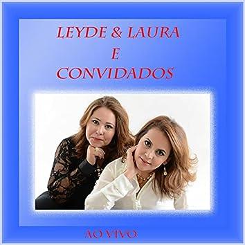 Leyde & Laura e Convidados