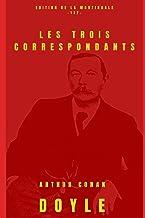 Les Trois Correspondants: edition de la martingale (Arthur Conan Doyle)