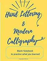 Hand Lettering & Modern Calligraphy: This notebook allows you to apply what you learned from  Hand Lettering and modern  Calligraphy for Beginners  white papers are very practical