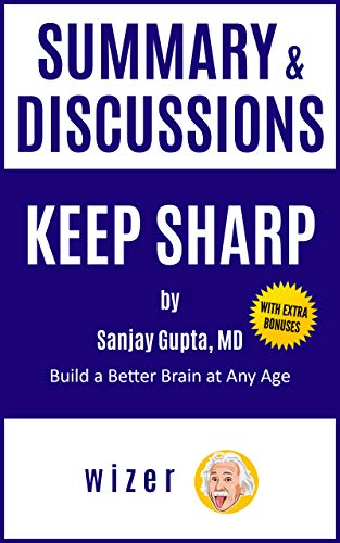 Summary & Discussions of Keep Sharp by Sanjay Gupta, MD: Build a Better Brain at Any Age (English Edition)