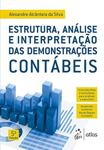Estrutura, Análise e Interpretação das Demonstrações Contábeis