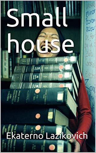 Small house (English Edition)