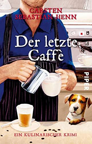 Der letzte Caffè (Professor-Bietigheim-Krimis 6): Ein kulinarischer Krimi