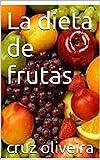 La dieta de frutas
