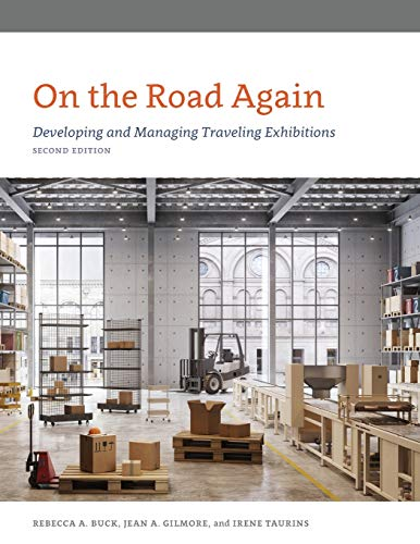 Compare Textbook Prices for On the Road Again: Developing and Managing Traveling Exhibitions American Alliance of Museums Second Edition ISBN 9781538130773 by Buck, Rebecca,Gilmore, Jean,Taurins, Irene
