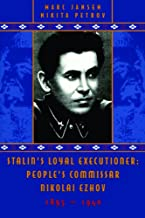 Stalin's Loyal Executioner: People's Commissar Nikolai Ezhov, 1895-1940 (Hoover Institution Press Publication)