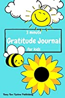 3 Minute Gratitude Journal For Kids: With Daily Prompts and Weekly Gratitude Acts, Explore Gratitude, Thankfulness and Mindfulness