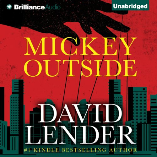 Mickey Outside                   By:                                                                                                                                 David Lender                               Narrated by:                                                                                                                                 Peter Berkrot                      Length: 6 hrs and 41 mins     28 ratings     Overall 4.0