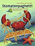 Marie-Anne Räber, Susanne Vettiger: Stomatenpaghetti