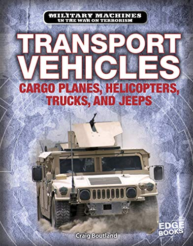 Transport Vehicles: Cargo Planes, Helicopters, Trucks, and Jeeps