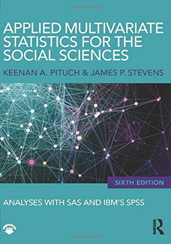 Compare Textbook Prices for Applied Multivariate Statistics for the Social Sciences 6 Edition ISBN 9780415836661 by Pituch, Keenan A.
