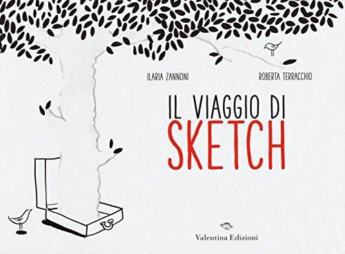 Il viaggio di Sketch. Ediz. illustrata