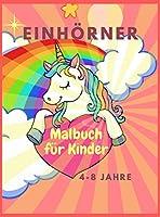 Malbuch mit Einhoernern fuer Kinder: Grosses Malbuch fuer Kinder im Alter von 4-8 Jahren - Bezaubernde Designs, bestes Geschenk fuer Aktivitaeten zu Hause oder auf Reisen