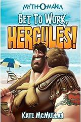 Get to Work, Hercules! (Myth-O-Mania Book 7) Kindle Edition