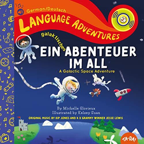 Ein galaktisches Abenteuer im All (A Galactic Space Adventure, Deutsch/German language edition) (Language Adventures)