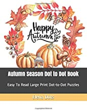 Autumn Season Dot to Dot Book: Easy To Read Large Print Dot-to-Dot Puzzles (Adult Dot to Dot Books)
