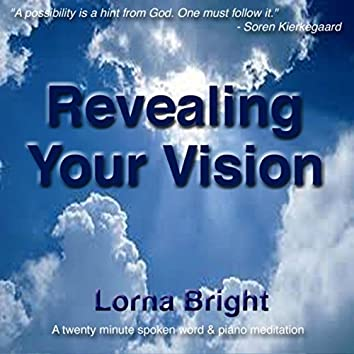 Revealing Your Vision