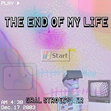 THE END OF MY LIFE