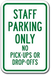 Staff Parking Only No Pick-Ups Or Drop-Offs Sign 12