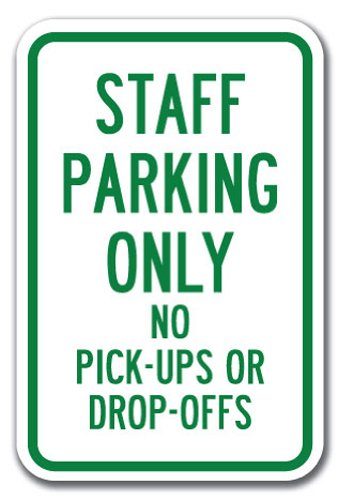 """Staff Parking Only No Pick-ups Or Drop-Offs Sign 12"""" X 18"""" Heavy Gauge Aluminum Signs"""