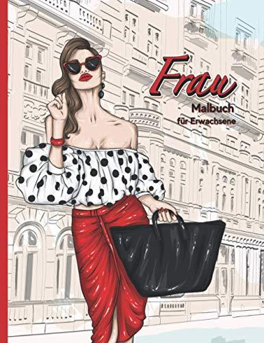 Frau - Malbuch für Erwachsene: Notizbuch - Mode & Trends - Anti-Stress für Frauen - Entspannung - Teenager