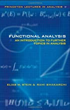 Functional Analysis: Introduction to Further Topics in Analysis (Princeton Lectures in Analysis) (Bk. 4)