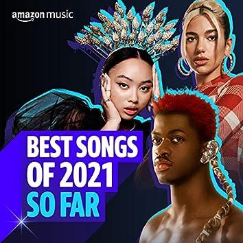 Best Songs of 2021 So Far
