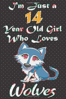I'm Just A 14 Year Old Girl Who Loves Wolves: Cute Pugs Lined Journal Notebook 100 Pages, 6x9, Soft Cover, Matte Finish, B...