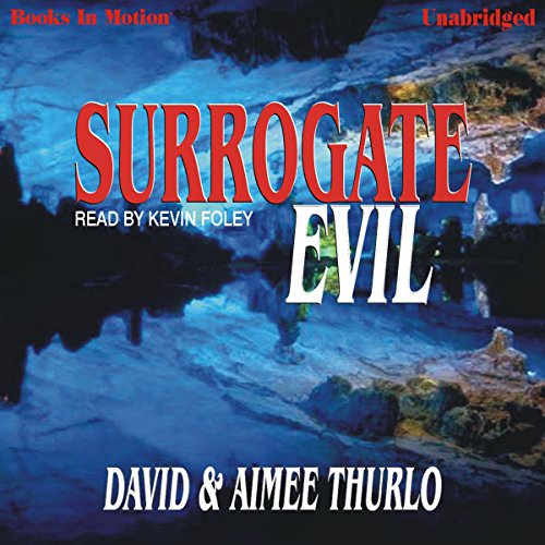 Surrogate Evil     Lee Nez, 4              By:                                                                                                                                 David/Aimee Thurlo                               Narrated by:                                                                                                                                 Kevin Foley                      Length: 9 hrs and 58 mins     21 ratings     Overall 4.3