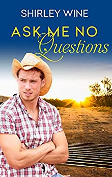 Ask Me No Questions (Prodigal Sons, #2) by [Shirley Wine]