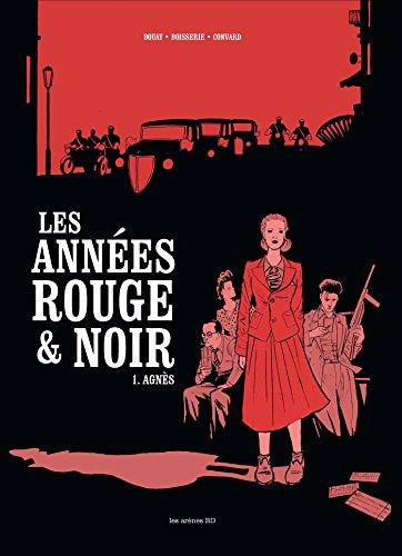 Les Années rouge et noir tome 1 : Agnès