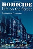 Homicide: Life on the Street : The Unofficial Companion