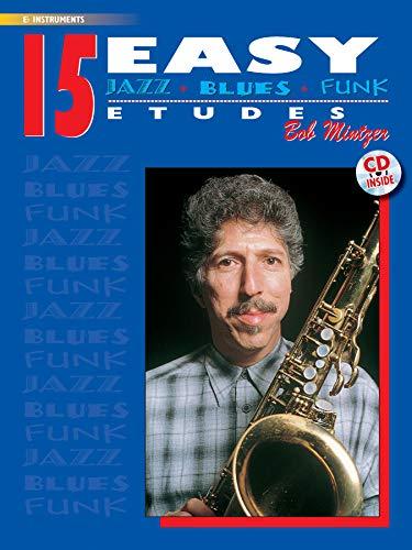 15 Easy Jazz, Blues & Funk Etudes: E-Flat Instrument (Buch/CD): E-Flat Instrument, Book & CD (Instrumental Series)