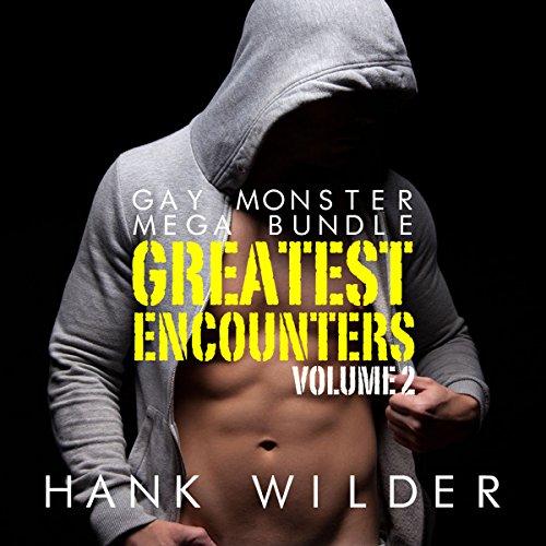 Gay Monster Mega Bundle: Greatest Encounters Vol. 2 audiobook cover art