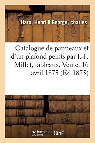 Catalogue de 3 grands panneaux et un plafond peints par J.-F. Millet, tableaux: objets de curiosité et d