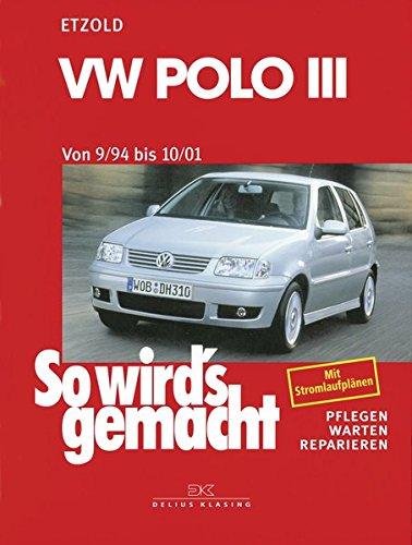 VW Polo III 9/94 bis 10/01: So wird's gemacht - Band 97: Pflegen - warten - reparieren