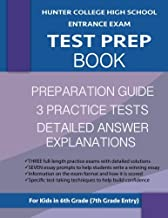 Hunter College High School Entrance Exam Test Prep Book: 3 Practice Tests & Hunter Test Prep Guide; Hunter College Middle School Test Prep; HCHS ... School Test Book, High School Entrance Tests