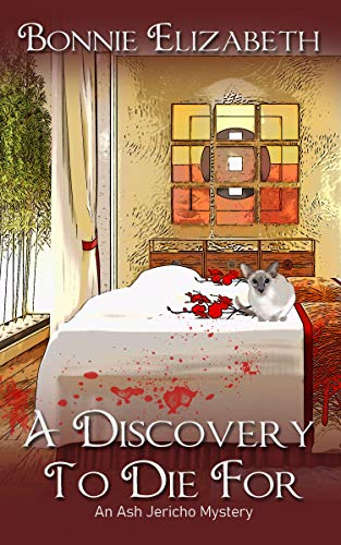 A Discovery to Die For (Ash Jericho Book 2) by [Bonnie Elizabeth]
