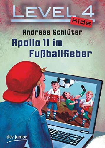 Level 4 Kids - Apollo 11 im Fußballfieber (Level 4 Kids-Reihe 2)