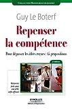 Repenser la compétence - Pour dépasser les idées reçues : quinze propositions: POUR DEPASSER LES IDEES RECUES : 15 PROPOSITIONS. RAISONNER JUSTE POUR GPEC ENFI (Ressources humaines) - Format Kindle - 12,99 €