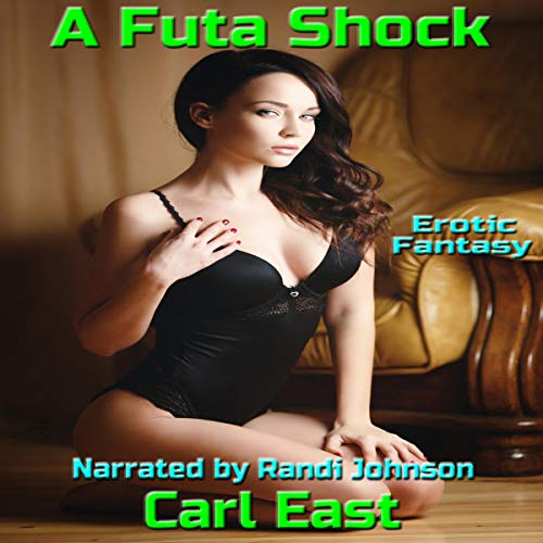 A Futa Shock                   By:                                                                                                                                 Carl East                               Narrated by:                                                                                                                                 Randi Johnson                      Length: 35 mins     Not rated yet     Overall 0.0