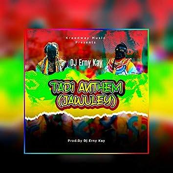 Tadi Anthem (Jawuley)