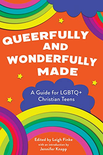 Queerfully and Wonderfully Made: A Guide for LGBTQ+ Christian Teens (Queerfully and Wonderfully Made Guides)