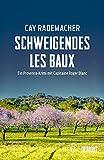 Schweigendes Les Baux: Ein Provence-Krimi mit Capitaine Roger Blanc (Capitaine Roger Blanc ermittelt...